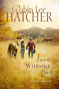 Love Without End by Robin Lee Hatcher - TriciaGoyer.com