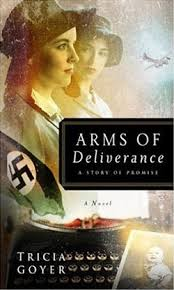 Arms of Deliverance by Tricia Goyer - TriciaGoyer.com