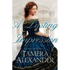 Lasting Impression by Tamera Alexander - TriciaGoyer.com
